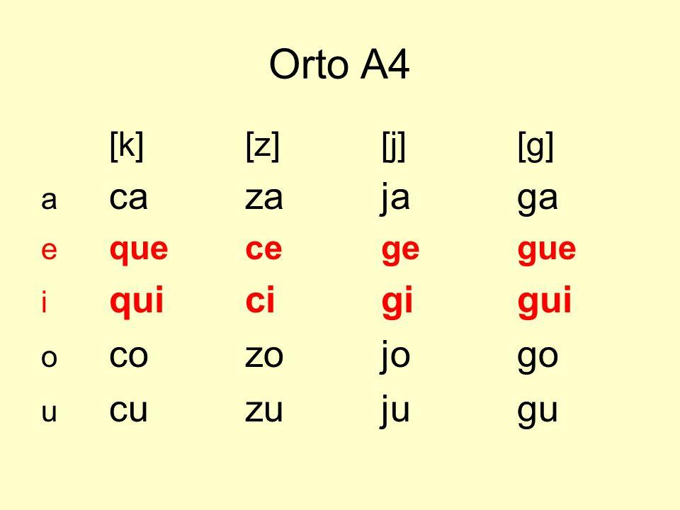 Orto A4 [k] [z] [j] [g] a ca za ja ga e que ce ge gue i qui ci gi gui